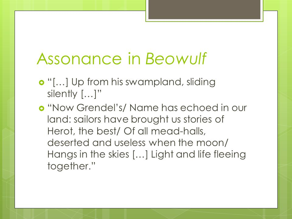 Assonance in Beowulf […] Up from his swampland, sliding silently […]